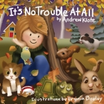 It\'s No Trouble At All